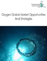Oxygen Market - By Type (Medical Oxygen, Industrial Oxygen, Others), By End-User Sector (Mineral Processing, Automobiles, Healthcare, Cosmetics, Mining, Pharmaceuticals, Others), And By Region, Opportunities And Strategies - Global Forecast To 2030