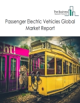 Passenger Electric Vehicles Global Market Report 2019