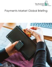 Payments Market Global Briefing 2018