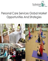 Personal Care Services Market - By Type (Beauty Salons, Spas & Massage, Diet And Weight Reducing Centers, Other Personal Care Services), By End User Location  (On Premise, Off Premise), By Age ( Below 15, 15-40, 40-65, Above 65), By Gender (Female, Male), And By Region, Opportunities And Strategies – Global Forecast To 2030