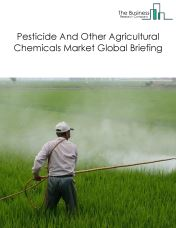 Pesticide And Other Agricultural Chemicals Market Global Briefing 2018