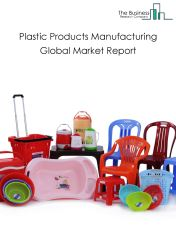 Plastic Products Manufacturing Global Market Report 2018