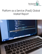 Platform as a service (PaaS) Global Market Report 2021: COVID 19 Impact and Recovery to 2030