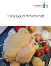 Poultry Market - By Type Of Animal (Chicken, Turkey, Ducks and Geese, Others), By Distribution Channel (Supermarkets/Hypermarkets, Convenience Stores, Foodservice Stores, E-commerce, Others), Product Type (Fresh/Chilled, Frozen, Ready-To-Cook, Ready-To-Eat, Others) By Nature (Organic, Conventional), And By Region, Opportunities And Strategies - Global Forecast To 2030