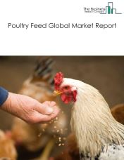 Poultry Feed Global Market Report 2018