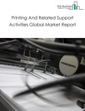 Printing And Related Support Activities Global Market Report 2020
