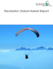Recreation Global Market Report 2021: COVID-19 Impact and Recovery to 2030