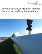 Refined Petroleum Products Pipeline Transportation Global Market Report 2018