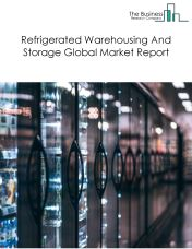 Refrigerated Warehousing And Storage Global Market Report 2018