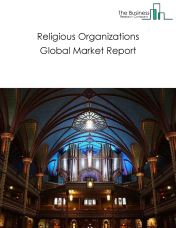 Religious Organizations Global Market Report 2018