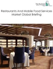 Restaurants And Mobile Food Services Market Global Briefing 2018