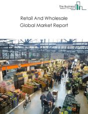 Retail And Wholesale Global Market Report 2020-30: Covid 19 Impact and Recovery