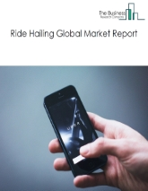 Ride Hailing Global Market Report 2021: COVID-19 Growth And Change To 2030
