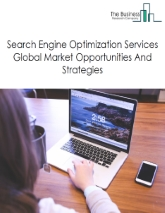 Search Engine Optimization Services Global Market Report 2019