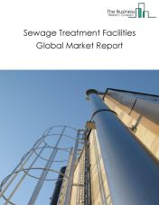 Sewage Treatment Facilities Global Market Report 2018