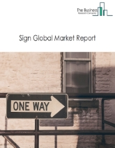 Sign Global Market Report 2021: COVID-19 Impact and Recovery to 2030
