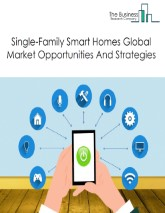 Single-Family Smart Homes Market Global Report 2020-30: COVID-19 Growth and Change