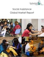 Social Assistance Global Market Report 2021: COVID-19 Impact and Recovery to 2030