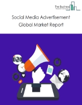 Social Media Advertisement Global Market Report 2020-30: Covid 19 Implications and Growth