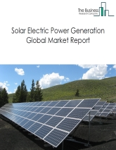 Solar Electric Power Generation Global Market Report 2020