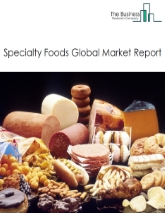 Specialty Foods Market Global Report 2020-30: Covid 19 Growth and Change