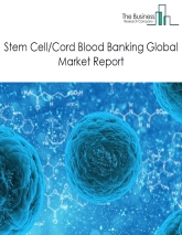 Stem Cell/Chord Blood Banking Global Market Report 2019