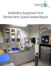 Sterilization Equipment and Disinfectants Market Global Report 2020-30: COVID 19 Implications and Growth
