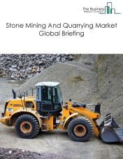 Stone Mining And Quarrying Market Global Briefing 2018