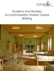 Students And Workers Non-residential Accommodation Market Global Briefing 2018
