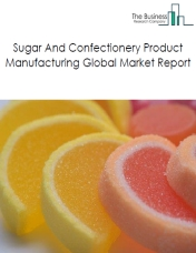 Sugar And Confectionery Product Manufacturing Global Market Report 2020