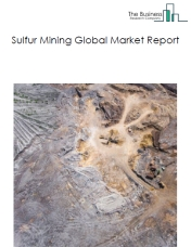 Sulfur Mining Global Market Report 2019