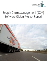 Supply Chain Management (SCM) Software Global Market Report 2020-30: Covid 19 Impact And Recovery