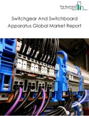 Switchgear And Switchboard Apparatus Global Market Report 2018