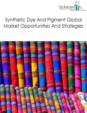 Synthetic Dye And Pigment Global Market Opportunities And Strategies To 2022