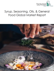 Syrup, Seasoning, Oils, & General Food Global Market Report 2020
