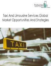 Taxi And Limousine Services Market - By Type (Online Taxi Services, Tele And Offline Taxi Services, Limousine Services), By Vehicle Type (Cars, Motorcycles And Others), By Payment Mode(Online And Cash), By Ride Type (Individual, Car Pool/Share), And By Region, Opportunities And Strategies – Global Forecast To 2030