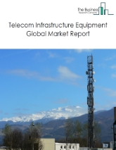 Telecom Infrastructure Equipment Global Market Report 2020-30: Covid 19 Impact and Recovery