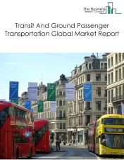 Transit And Ground Passenger Transportation Global Market Report 2020