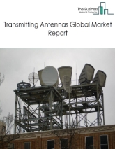 Transmitting Antennas Global Market Report 2020-30: Covid 19 Impact and Recovery