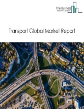 Transport Global Market Report 2021: COVID-19 Impact and Recovery to 2030