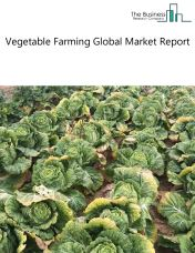 Vegetable Farming Global Market Report 2018