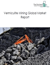 Vermiculite Mining Global Market Report 2020