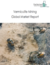 Vermiculite Mining Global Market Report 2020-30: Covid 19 Impact and Recovery