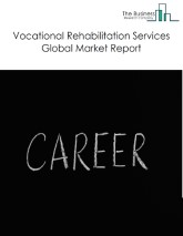 Vocational Rehabilitation Services Global Market Report 2021: COVID 19 Impact and Recovery to 2030