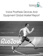 Voice Prosthesis Devices And Equipment Global Market Report 2021: COVID 19 Impact and Recovery to 2030