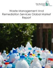 Waste Management And Remediation Services Global Market Report 2018
