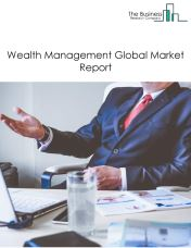 Wealth Management Market By Type Of Asset Class (Equity, Fixed Incomes, Alternative Assets and Others) Market Players And Market Size – Global Forecast To 2023