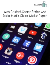 Web Content, Search Portals And Social Media Global Market Report 2021: COVID-19 Impact and Recovery to 2030