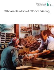 Wholesale Market Global Briefing 2018