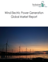 Wind Electric Power Generation Global Market Report 2020